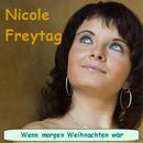 Wenn morgen Weihnachten wär/Nicole Freytag