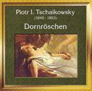 Peter Tschaikowsky - Dornröschen/Peter Tschaikowsky - Dornröschen