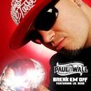 Break Em' Off  (Online music)/Paul Wall