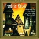 Fredric Kroll: Lieder aus der Einsamkeit/Keiko Yokoyama, Richard Beuter, Daria Zappa, Jaakko Kortekangas, Walter-Michael Vollhardt, Ulrich Furrer
