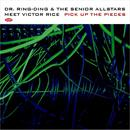Meet Victor Rice - Pick Up The Pieces/Dr. Ring-Ding & The Senior Allstars