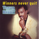 Winners Never Quit/Travis Haddix