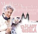 Magdeburg, mein Augenstern/DJ Lady Gisela
