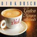 Guten Morgen allerseits/Dirk Busch