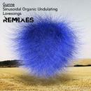 Sinusoidal Organic Undulating Lovesongs - Remixes/Gunne