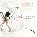 Spider's Dance/Dupont T