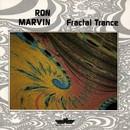 Fractal Trance/Ron Marvin
