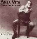Einmal ist kein mal/Anja Vita