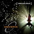 Timeless Space/Univerve