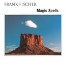 Magic Spells/Frank Fischer