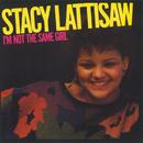 I'm Not The Same Girl/Stacy Lattisaw