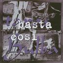 Basta Cosi/Taras Bulba