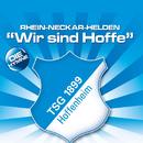 Wir Sind Hoffe/Rhein-Neckar-Helden