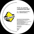 Lessons in Love 2007/T.C.S. vs Level 42