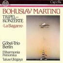 Bohuslav Martinu: Tripelkonzerte/Göbel-Trio, Filharmonia Pomorska