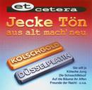 Jecke Tön / aus alt mach' neu / Kölschgold - Düsselplatin/Et Cetera