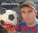 Johanns WM Song/Johann König