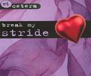 Break My Stride/Et Cetera