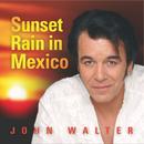 Sunset Rain in Mexico/John Walter
