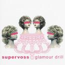 Glamour Drill/Supervoss