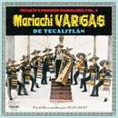 Their First Recordings: 1937-1947/Mariachi Vargas de Tecalitlan