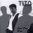 Just One Man/Tito Larregui