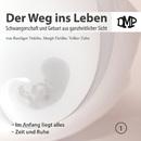 Der Weg ins Leben - Im Anfang liegt alles / Zeit und Ruhe/DMP-Verlag