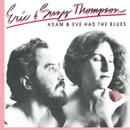 Adam & Eve Had The Blues/Eric & Suzy Thompson