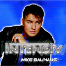 Intensiv/Mike Bauhaus