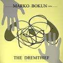 The Dremthief/Marko Bokun
