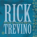 Whole Town Blue/Rick Trevino