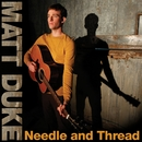 Needle And Thread/Matt Duke