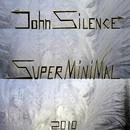 Superminimal/John Silence
