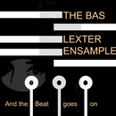 And The Beat Goes On/The Bas Lexter Ensample