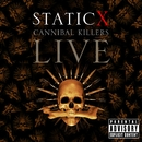 Cannibal Killers Live/Static-X