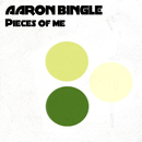Pieces of Me/Aaron Bingle