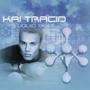 Liquid Skies/Kai Tracid