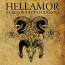 Secrets Buried In Your Mind/Hellamor