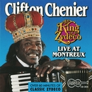 The King Of Zydeco Live At Montreux, Switzerland/Clifton Chenier