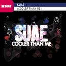 Cooler Than Me/Suae