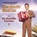 Mi Humilde Corazon/Conjunto Bernal (Paulino Bernal)