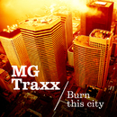 Burn This City/MG Traxx