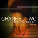 Spanish Nights/Channel Two