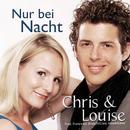 Nur bei Nacht/Chris & Louise