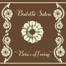Bria's Offering/Boddhi Satva