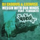 Messin With Our Minds feat. Fluxuate/DJ Exodus & Leewise