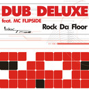 Rock Da Floor/Dub Deluxe