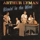 Blowin' In The Wind/Arthur Lyman