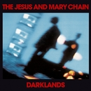 Darklands (DMD)/The Jesus & Mary Chain