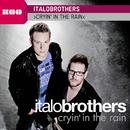 Cryin' In The Rain/ItaloBrothers